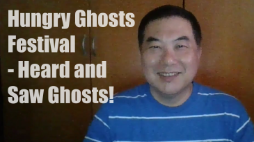 Hungry Ghosts Festival and Month - I Heard and Saw Ghosts!