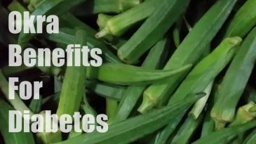 Okra Benefits For Diabetes